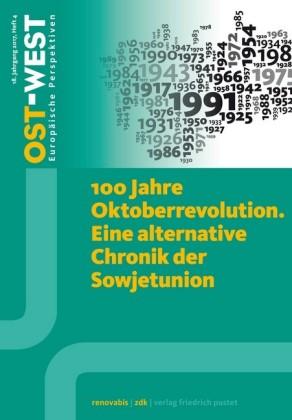 100 Jahre Oktoberrevolution. Eine alternative Chronik der Sowjetunion.