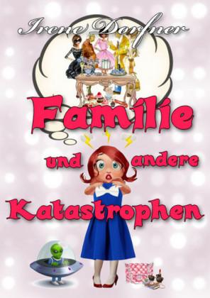 Familie und andere Katastrophen
