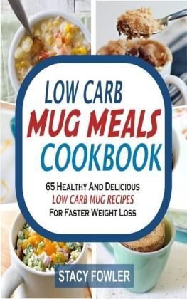 Low Carb Mug Meals Cookbook