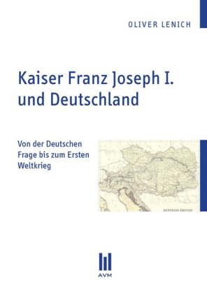 Kaiser Franz Joseph I. und Deutschland