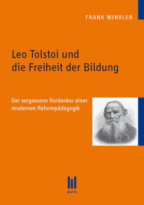 Leo Tolstoi und die Freiheit der Bildung
