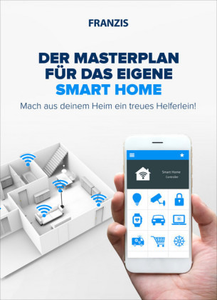 Der Masterplan für das eigene Smart Home