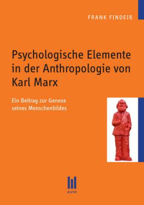Psychologische Elemente in der Anthropologie von Karl Marx