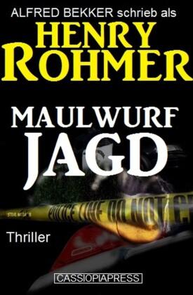 Henry Rohmer Thriller - Maulwurfjagd