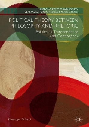 Political Theory between Philosophy and Rhetoric