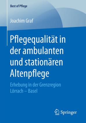 Pflegequalität in der ambulanten und stationären Altenpflege