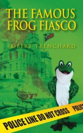 The Famous Frog Fiasco