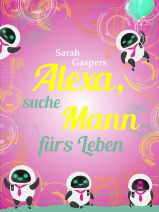 Alexa, suche Mann fürs Leben