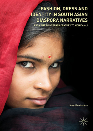 Fashion, Dress and Identity in South Asian Diaspora Narratives