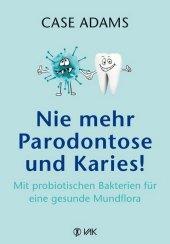 Nie mehr Parodontose und Karies! Cover