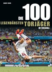 Die 100 legendärsten Torjäger im Fußball Cover