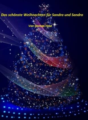 Das schönste Weihnachten für Sandra und Sandro