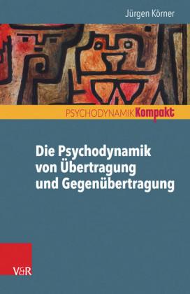 Die Psychodynamik von Übertragung und Gegenübertragung