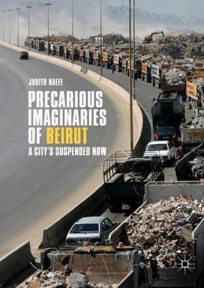 Precarious Imaginaries of Beirut
