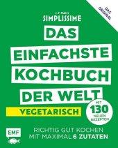 Simplissime - Das einfachste Kochbuch der Welt - Vegetarisch mit 130 neuen Rezepten Cover
