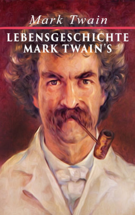 Lebensgeschichte Mark Twain's