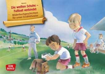 Die weißen Schuhe - Fußball verbindet. Kamishibai Bildkartenset
