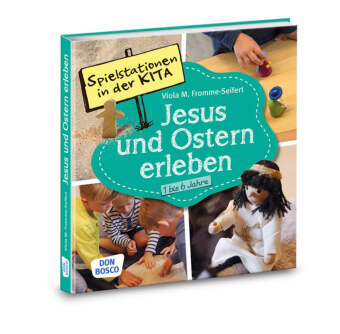 Jesus und Ostern erleben