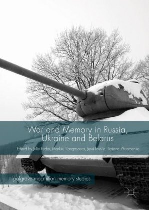 War and Memory in Russia, Ukraine and Belarus