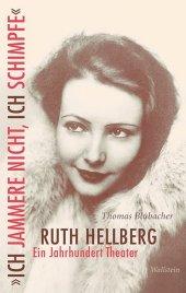 """""""Ich jammere nicht, ich schimpfe"""". Ruth Hellberg Cover"""