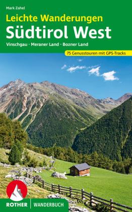 Rother Wanderbuch Leichte Wanderungen Südtirol West