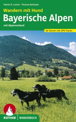 Rother Wanderbuch Wandern mit Hund Bayerische Alpen