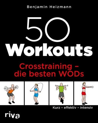 50 Workouts - Crosstraining - die besten WODs