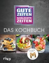 Gute Zeiten, schlechte Zeiten - Das Kochbuch