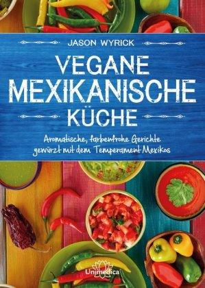 Vegane mexikanische Küche
