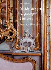 Die Meister der Augsburger Baukunst