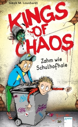 Kings of Chaos. Zahm wie Schulhofhaie