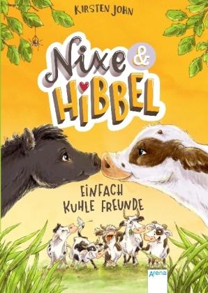 Nixe & Hibbel. Einfach kuhle Freunde