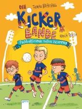 Die Kickerbande. Fußballfreunde halten zusammen