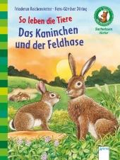 So leben die Tiere. Das Kaninchen und der Feldhase