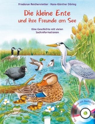 Die kleine Ente und ihre Freunde am See, m. Audio-CD