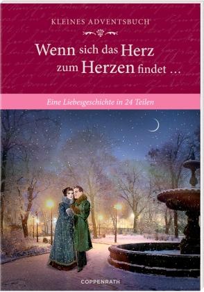 Kleines Adventsbuch - Wenn sich das Herz zum Herzen findet ...