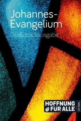 Johannes-Evangelium, Hfa-Übersetzung - Großdruckausgabe