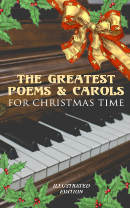 The Greatest Poems & Carols for Christmas Time (Illustrated Edition)