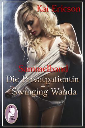 Die Privatpatientin/Swinging Wanda (Erotik, Sammelband, Sonderausgabe)
