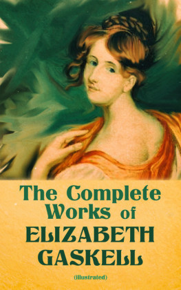 The Complete Works of Elizabeth Gaskell (Illustrated)