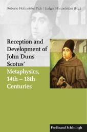 Reception and Development of John Duns Scotus's Metaphysics, 14th - 18th Centuries