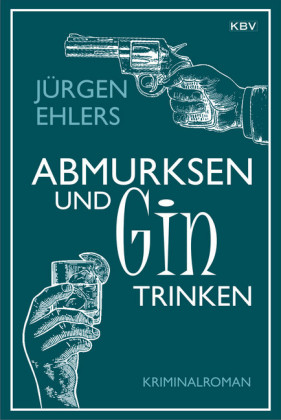 Abmurksen und Gin trinken