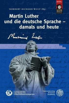 Martin Luther und die deutsche Sprache - damals und heute