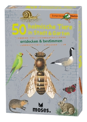 Expedition Natur 50 heimische Tiere in Stadt & Garten