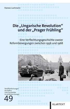 """Die """"Ungarische Revolution"""" und der """"Prager Frühling"""""""