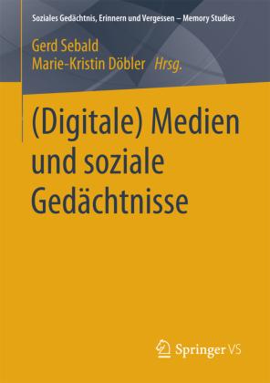 (Digitale) Medien und soziale Gedächtnisse