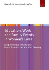 Education, Work and Family Events in Women's Lives