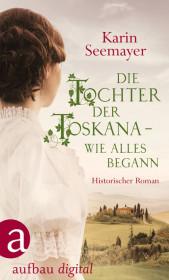Die Tochter der Toskana - wie alles begann
