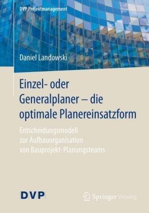 Einzel- oder Generalplaner - die optimale Planereinsatzform