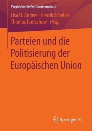 Parteien und die Politisierung der Europäischen Union